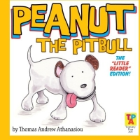 "Peanut The Pitbull Children's Book - The ""Little Reader"" Edition"